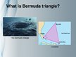 Presentations 'The Bermuda Triangle. Will the Mystery Ever Be Solved?', 3.