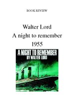 a plot summary of walter lords night to remember A night to remember by walter lord a night to remember remains a completely riveting account of the titanic's fatal collision and the behavior of the passengers and crew.
