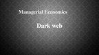 Presentations 'Dark Web in Terms of Economics', 1.