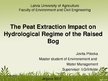 Presentations 'The Peat Extraction Impact on Hydrological Regime of the Raised Bog', 1.