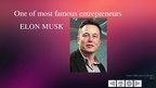 Presentations 'One of Most Famous Entrepreneurs (Elon Musk)', 1.