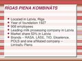 "Presentations 'Union of Shares ""Rīgas Piena kombināts"" and Union of Shares ""Valmieras piens""', 5."