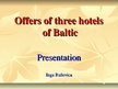 Presentations 'Offers of Three Hotels of Baltic', 1.