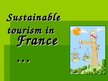 Presentations 'Sustainable Tourism in France', 1.